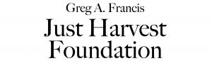 Just Harvest Foundation - Greg A. Francis